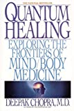 Book Cover: Quantum Healing By Deepak Chopra