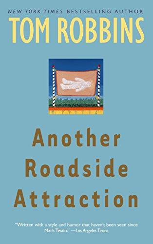 Another Roadside Attraction, Tom Robbins