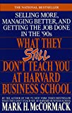 Buy What They Still Don't Teach You At Harvard Business School from Amazon
