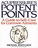 Acupressure's Potent Points: a Guide to Self-Care for Common Ailments - book cover picture