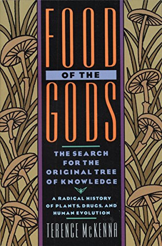 Food of the Gods: The Search for the Original Tree of Knowledge, by McKenna, T