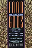 Food of the Gods: The Search for the Original Tree of Knowledge A Radical History of Plants, Drugs, and Human Evolution, McKenna, Terence