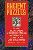 Ancient Puzzles : Classic Brainteasers and Other Timeless Mathematical Games of the Last Ten Centuries