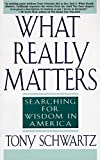 What Really Matters : Searching for Wisdom in America - book cover picture