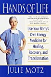Hands of Life : Use Your Body's Own Energy Medicine for Healing, Recovery, and Transformation - book cover picture