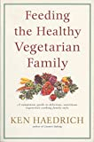 Feeding the Healthy Vegetarian Family - book cover picture