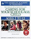 Caring for Your School-Age Child : Ages 5 to 12