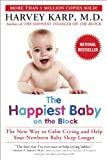 The Happiest Baby on the Block : The New Way to Calm Crying and Help Your Newborn Baby Sleep Longer - book cover picture