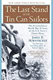 The Last Stand of the Tin Can Sailors:...