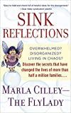 Sink Reflections: Overwhelmed? Disorganized? Living in Chaos? The FlyLady's Simple FLYing Lessons Will Show You How to Get Your Home and Your Life in Order--and It All Starts with Shining Your Sink! - book cover picture