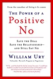 Buy The Power of a Positive No: Save The Deal Save The Relationship and Still Say No from Amazon