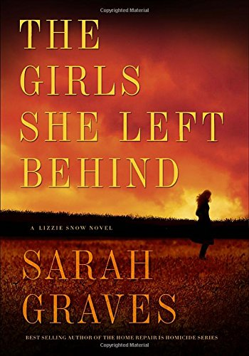 The girls she left behind : a Lizzie Snow novel / Sarah Graves.