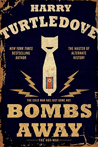 Bombs Away: The Hot War (Hot War, The), Turtledove, Harry