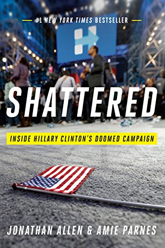 Shattered: Inside Hillary Clinton's Doomed Campaign Book Cover Picture