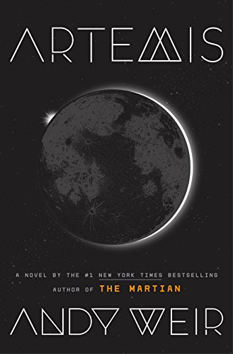 Artemis : a novel / Andy Weir.