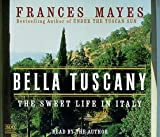 Bella Tuscany : The Sweet Life in Italy (CD) - book cover picture