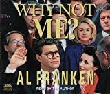 Why Not Me? : The Inside Story Behind the Making and the Unmaking of the Franken Presidency - book cover picture