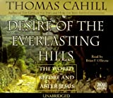Desire of the Everlasting Hills : The World Before and After Jesus - book cover picture