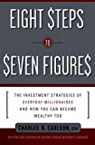 Eight Steps to Seven Figures : The Investment Strategies of Everyday Millionaires and How You Can Become Wealthy Too - book cover picture
