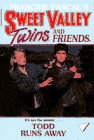 Todd Runs Away (Sweet Valley Twins and Friends, No 77) - book cover picture