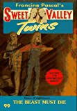 The Beast Must Die (Sweet Valley Twins) - book cover picture