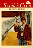 Broken Horse (Saddle Club(R)) - book cover picture