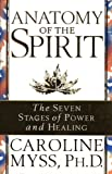 Anatomy of the Spirit : The Seven Stages of Power and Healing - book cover picture