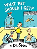 What Pet Should I Get? (2015) (Book) written by Dr. Seuss