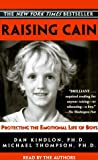 Raising Cain : Protecting the Emotional Life of Boys - book cover picture