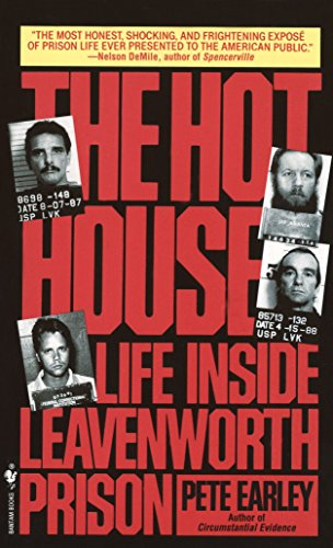 The Hot House: Life Inside Leavenworth Prison, by Earley, P.