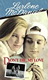 Don't Die, My Love - book cover picture