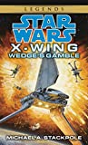 Wedge's Gamble (Star Wars: X-Wing Series, Book 2)