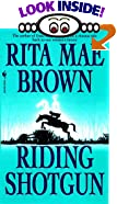 Riding Shotgun by  Rita Mae Brown (Mass Market Paperback - May 1997)