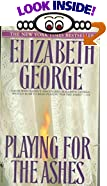 Playing for the Ashes by  Elizabeth George (Mass Market Paperback - September 1995)