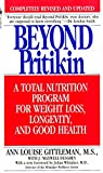 Beyond Pritikin: A Total Nutrition Program for Rapid Weight Loss, Longevity, and Good Health