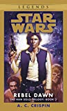 Rebel Dawn (Star Wars: The Han Solo Trilogy: Volume Three)