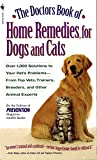 The Doctors Book of Home Remedies for Dogs and Cats: Over 1,000 Solutions to Your Pet's Problems - From Top Vets, Trainers, Breeders, and Other Animal Experts - book cover picture