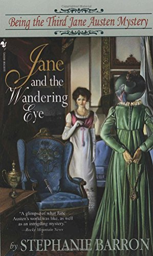 Jane and the Wandering Eye: Being the Third Jane Austen Mystery, Barron, Stephanie