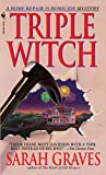 Triple Witch: A Home Repair is Homicide Mystery by Sarah Graves