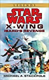 Isard's Revenge (Star Wars: X-Wing Series, Book 8)