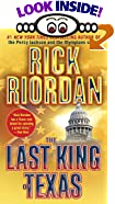 The Last King of Texas by  Rick Riordan (Paperback - April 2001)