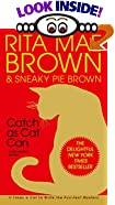 Catch As Cat Can by  Rita Mae Brown, et al (Mass Market Paperback - February 2003)