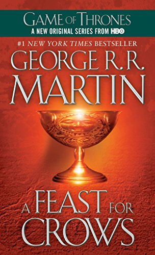 A Feast for Crows: A Song of Ice and Fire (Game of Thrones) - George R. R. Martin