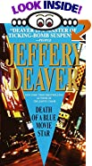 Death of a Blue Movie Star by  Jeffery Deaver (Mass Market Paperback - October 2000)