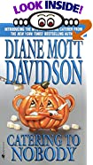 Catering to Nobody by  Diane Mott Davidson (Mass Market Paperback - February 2002)