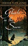 Ghosts in the Snow by Tamara Siler Jones
