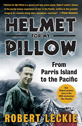 Helmet for My Pillow: From Parris Island to the Pacific - Robert Leckie