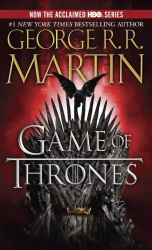 A Game of Thrones (A Song of Ice and Fire, Book 1), Martin, George R. R.