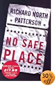 No Safe Place [ABRIDGED] by  Richard North Patterson, Patricia Kalember (Reader) (Audio Cassette - April 2003)