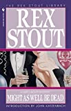 Might As Well Be Dead by  Rex Stout (Paperback - January 1995)